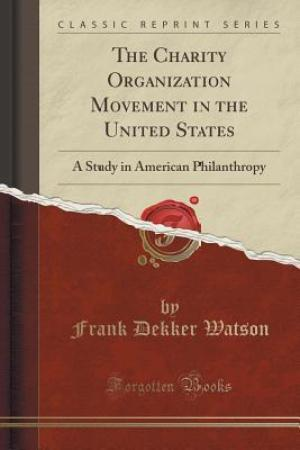 Reading books The Charity Organization Movement in the United States: A Study in American Philanthropy (Classic Reprint)
