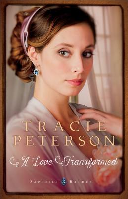 A Love Transformed (Sapphire Brides #3)