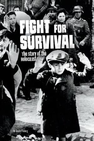 Reading books Fight for Survival: The Story of the Holocaust