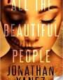 All the Beautiful People (The Dread Novels #1)