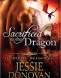 Sacrificed to the Dragon (Stonefire Dragons, #1)