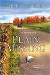 Plain Missing (Amish Mystery, #4)