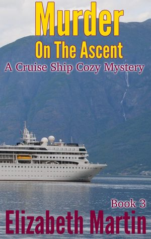 Murder on the Ascent (Cruise Ship Cozy Mystery #3)