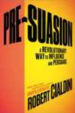 read online Pre-Suasion: A Revolutionary Way to Influence and Persuade