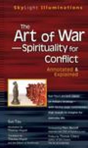 The Art of War--Spirituality for Conflict: Annotated & Explained