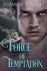 Force of Temptation (The Mercury Pack, #2)