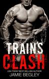 Train's Clash (The Last Riders, #9)