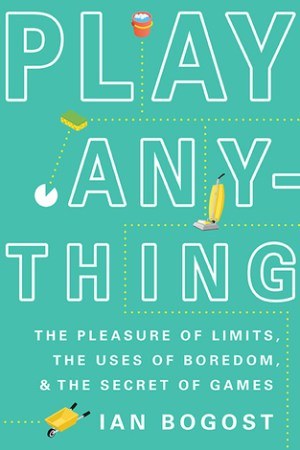 Reading books Play Anything: The Pleasure of Limits, the Uses of Boredom, and the Secret of Games