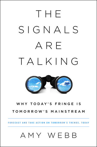 The Signals Are Talking: Why Today's Fringe Is Tomorrow's Mainstream