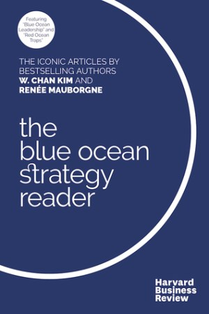 Reading books The Blue Ocean Strategy Reader: The iconic articles by bestselling authors W. Chan Kim and Rene Mauborgne