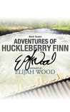 Download Adventures of Huckleberry Finn: A Signature Performance by Elijah Wood (Audible Signature Classics)