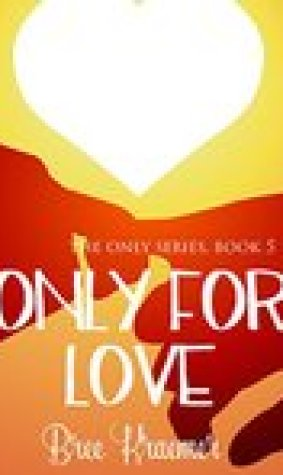 Only For Love (The Only Series, #5)