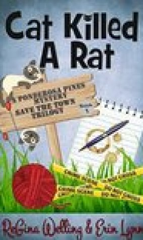 Cat Killed A Rat (Ponderosa Pines Cozy Mystery, #1)