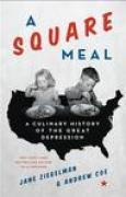Download A Square Meal: A Culinary History of the Great Depression pdf / epub books