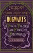 Download Short Stories from Hogwarts of Power, Politics and Pesky Poltergeists (Pottermore Presents, #2) books