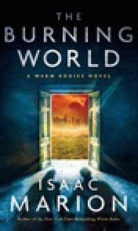The Burning World (Warm Bodies, #2)