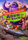 The Alien That Ate My Socks (Hoolie and the Hooligans, #1)