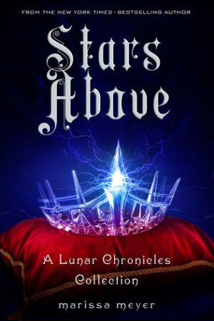 read online Stars Above (The Lunar Chronicles, #4.5)