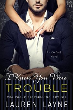 read online I Knew You Were Trouble (Oxford, #4)