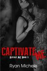 Captivate Me (Ravage MC #5)