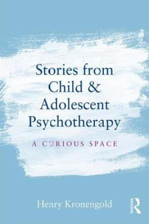 Stories from Child & Adolescent Psychotherapy: A Curious Space