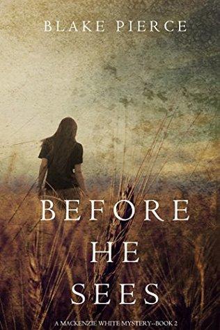 Before He Sees (Mackenzie White Mystery, #2)