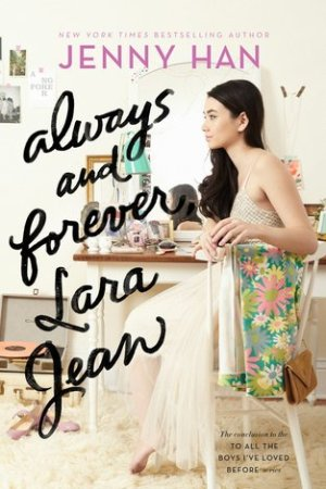 Reading books Always and Forever, Lara Jean (To All the Boys I've Loved Before, #3)