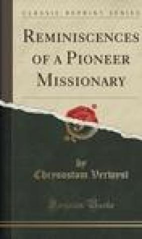 Reminiscences of a Pioneer Missionary