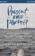 Download Present Over Perfect Study Guide: Leaving Behind Frantic for a Simpler, More Soulful Way of Living books