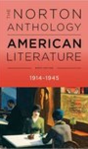 The Norton Anthology of American Literature, Volume D, 1914-1945