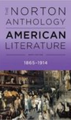 The Norton Anthology of American Literature, Volume C, 1865-1914