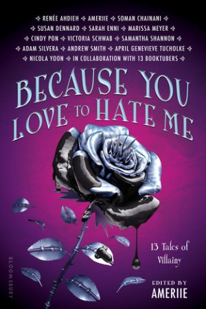 Reading books Because You Love to Hate Me: 13 Tales of Villainy
