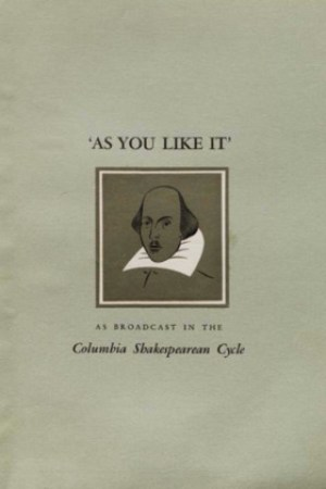 Reading books As You Like It: As Broadcast in the Columbia Shakespeare Cycle