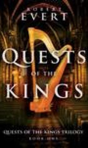 Quests of the Kings (The Quests of the Kings Trilogy, #1)