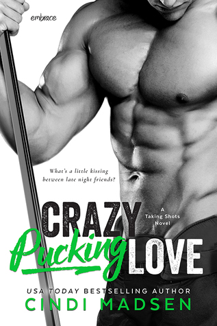 Crazy Pucking Love (Taking Shots, #3)