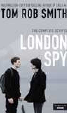 London Spy: The Complete Scripts