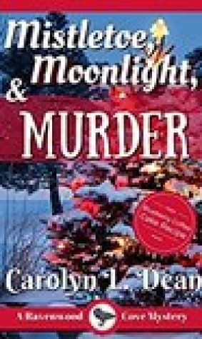 Mistletoe, Moonlight and Murder (Ravenwood Cove Cozy Mystery, #3)