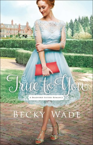 True to You (Bradford Sisters Romance #1)