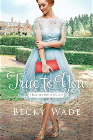 read online True to You (Bradford Sisters Romance #1)