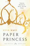 Paper Princess (The Royals, #1)
