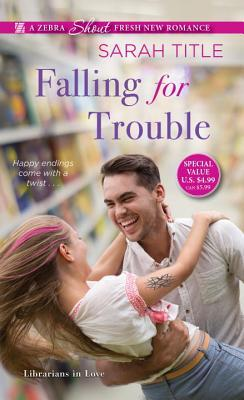 Falling for Trouble (Librarians in Love #2)