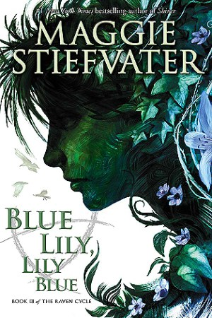 Reading books Blue Lily, Lily Blue (The Raven Cycle, #3)