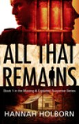 Download All That Remains (A Missing & Exploited Suspense Series, #1) books