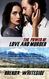 The Power of Love and Murder (book 4)
