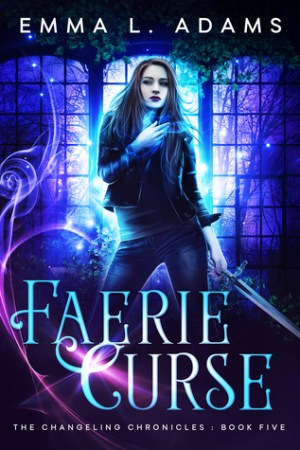 read online Faerie Curse (The Changeling Chronicles, #5)
