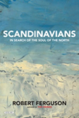 read online Scandinavians: In Search of the Soul of the North