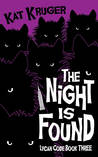 The Night Is Found (Lycan Code Book 3)