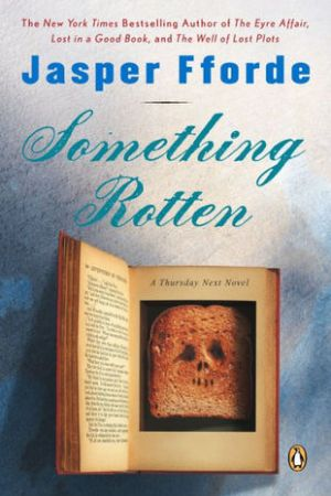 Reading books Something Rotten (Thursday Next, #4)