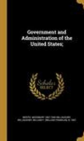 Government and Administration of the United States;