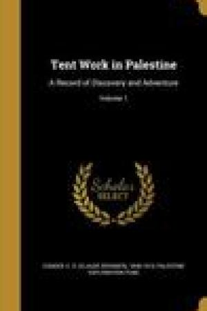 read online Tent Work in Palestine: A Record of Discovery and Adventure; Volume 1